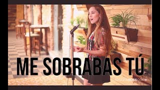 Me sobrabas tu� - Banda Los Recoditos (Carolina Ross cover)
