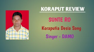 SUNTE RO || Singer - DAMO || Koraputia Desia Song || Koraput Review || Dhemssa TV App