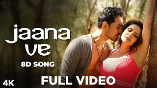 Jaana Ve Full Song In 8D - Aksar 2   Arijit Singh, Mithoon   Zareen Khan, Abhinav   Bollywood Song