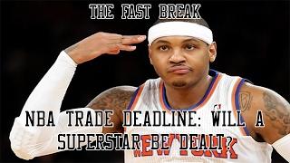 NBA Trade Deadline: Will A Superstar Be Dealt?