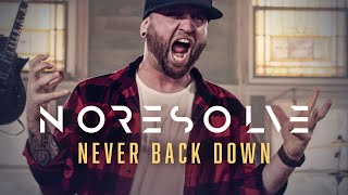 No Resolve - NEVER BACK DOWN (Official Music Video)
