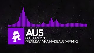 Repeat youtube video [Dubstep] - Au5 - Follow You (feat. Danyka Nadeau) (VIP Mix) [Remix EP Release]