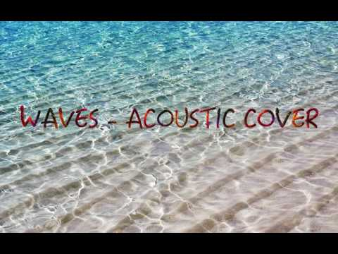 Waves (Acoustic cover) Sung by Perpetual Motion