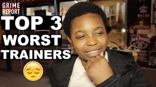 Crep Connoisseur - Top 3 WORST Trainers [@PengestMunch] | Grime Report Tv