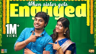 When Sister Gets Engaged || 1 Million Special || Narikootam || Tamada Media