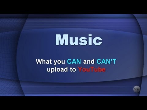 Music - What You Can And Can't Upload To YouTube