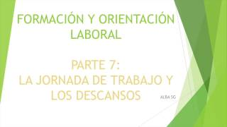 PARTE 07 LA JORNADA Y LOS DESCANSOS (FOL)