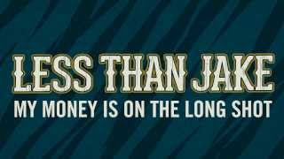 Less Than Jake - My Money Is On The Long Shot LYRIC VIDEO