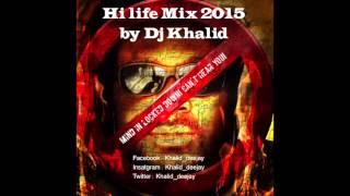 HiLife Mix 2015 by dj Khalid, BISA, LUMBA, KOFI B, R2BESS, GURU