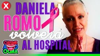 DANIELA ROMO VOLVERÁ AL HOSPITAL POR CÁNCER DE MAMA ᴴᴰ