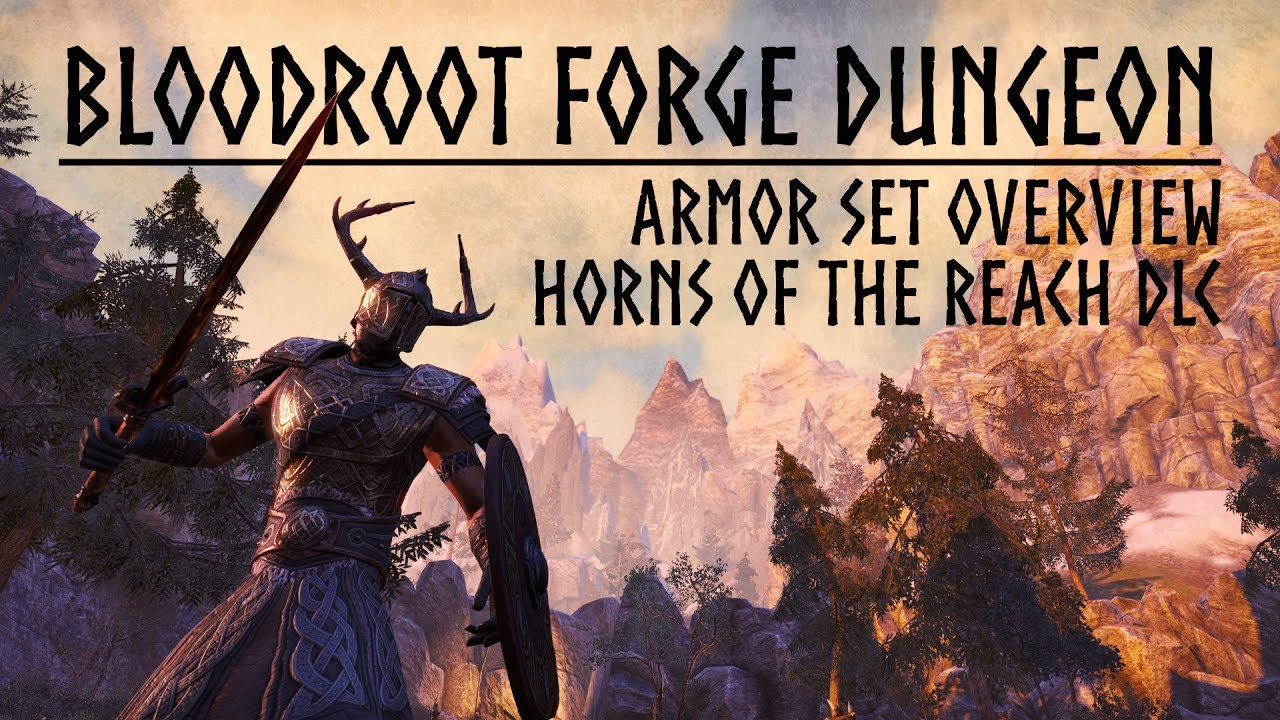 ESO Horns of the Reach - Bloodroot Forge Dungeon Armor Set ... Horns Of The Reach