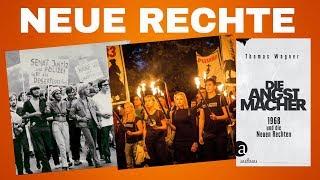 """""""Die Angstmacher - 1968 und die Neuen Rechten"""" von Thomas Wagner"""