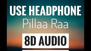 Pillaa Raa (8D AUDIO SONG) | RX100 Songs