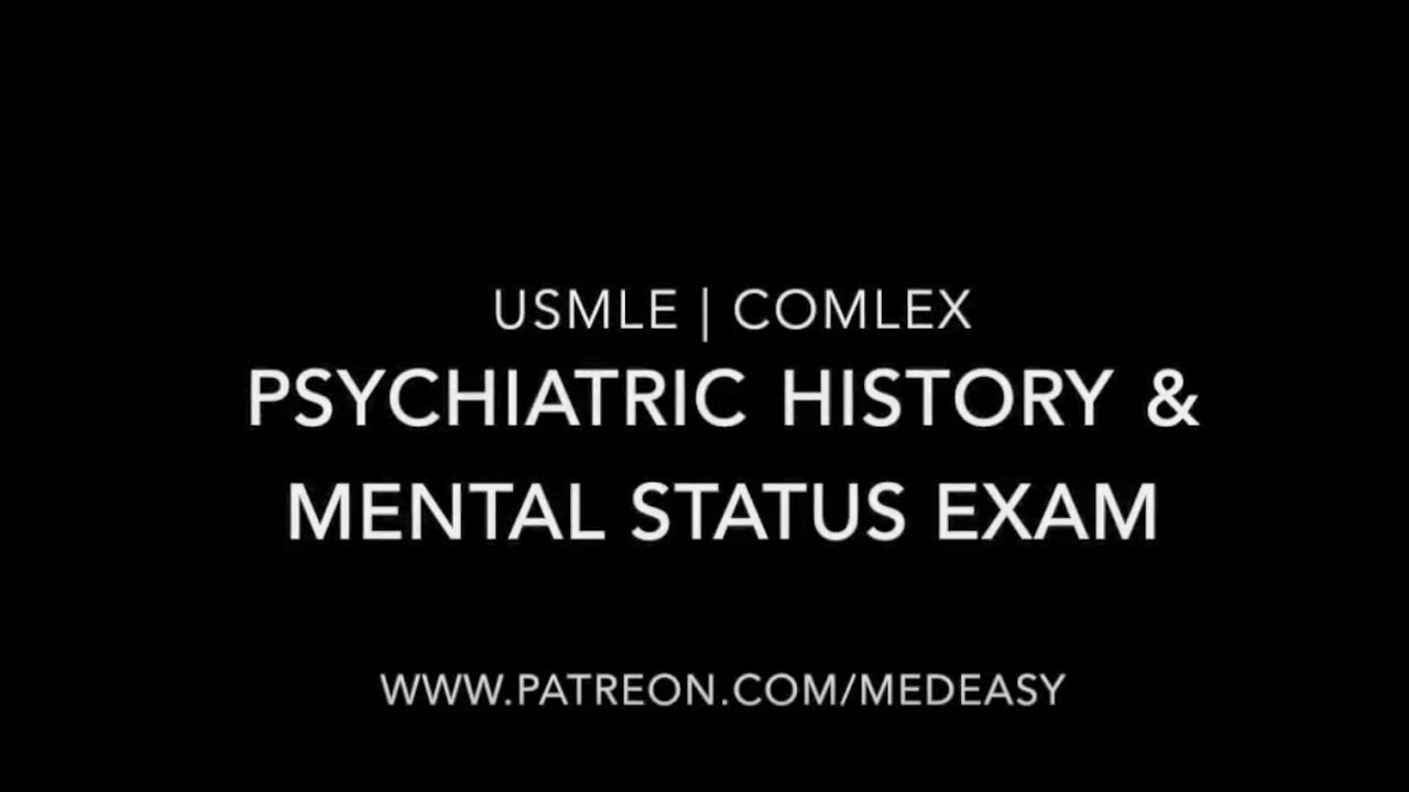 Psychiatric History Taking And The Mental Status Examination Usmle Comlex Youtube