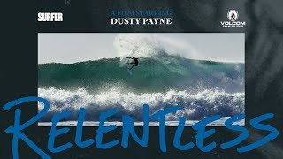 The Inspiring Story of Dusty Payne's Return to Surfing | Relentless: A SURFER Magazine Profile Film