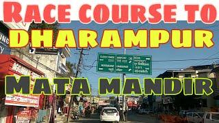 Race course to dharampur Mata Mandir ajabpur khurd dehradun