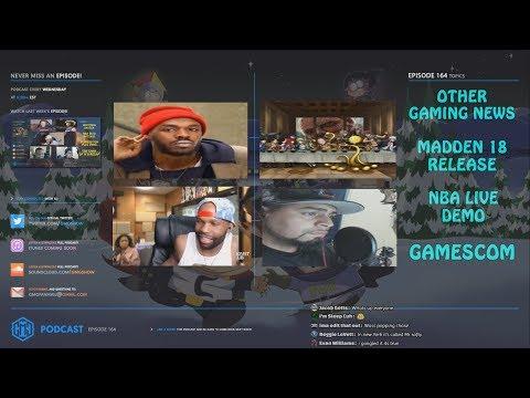 GMG SHOW EP. 164 - MADDEN 18, NBA LIVE 18, GAMESCOM 2017 (GMG PODCAST)