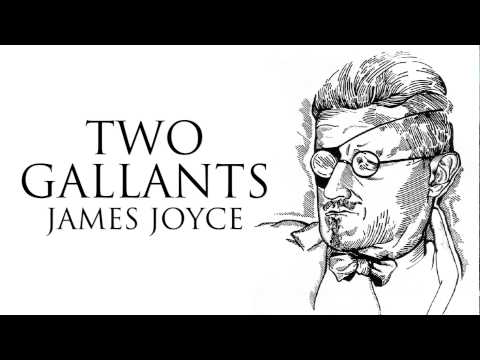 a literary analysis of two gallants by james joyce Araby by james joyce north richmond street, being blind, was a quiet street except at the hour when the an uninhabited house of two storeys stood at.