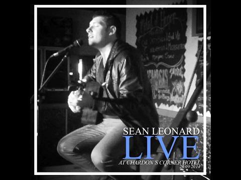 Sean Leonard - Live At The Chardon's Corner Hotel (September 26th, 2014)
