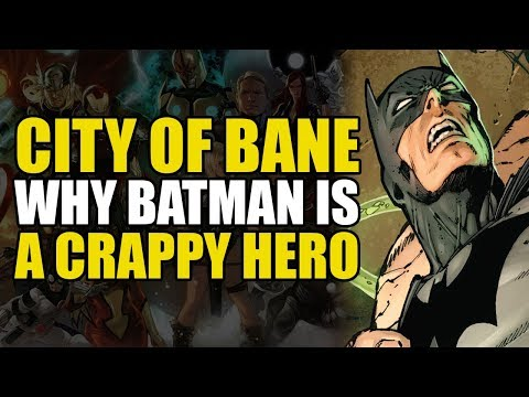 City Of Bane Part Two: Why Batman is A Crappy Superhero   Comics Explained