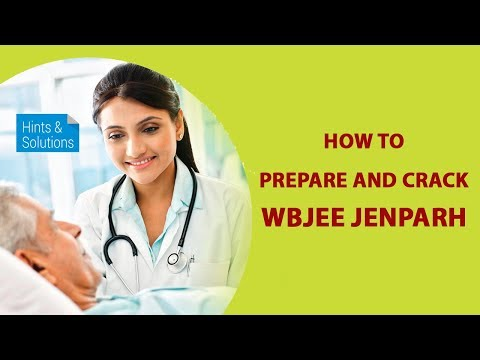 How to Prepare and Crack WBJEE JENPARH?
