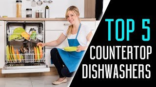 Best Countertop Dishwashers in 2018 - What is the Best Countertop Dishwasher?