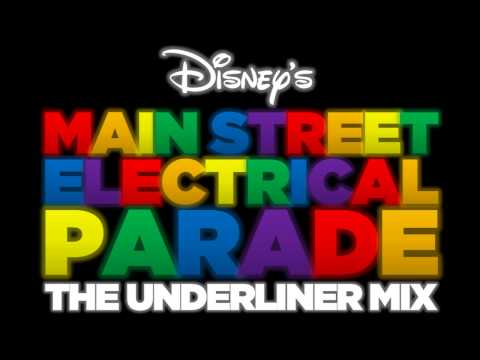 Disney's Main Street Electrical Parade: The Underliner Mix