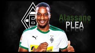 ALASSANE PLEA | Welcome to Gladbach! Goals & Skills | 2018