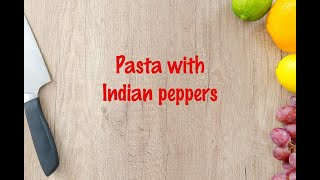 How to cook - Pasta with Indian peppers