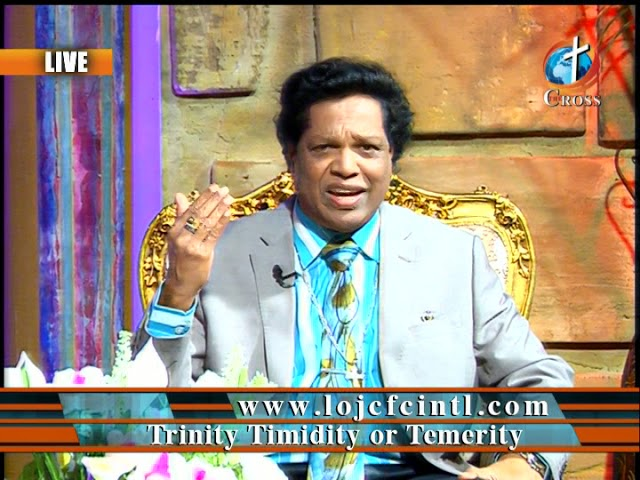 Trinity Timidity or Temerity Dr. Dominick Rajan 01-25-2019