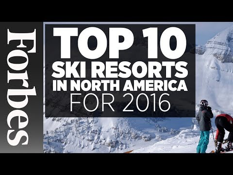 Top 10 Ski Resorts In North America (2016) | Forbes