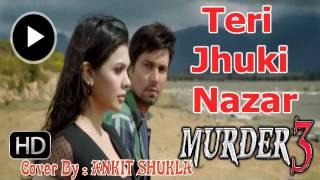 Teri Jhuki Nazar (Shafqat Amanat Ali) || Cover || Ankit Shukla