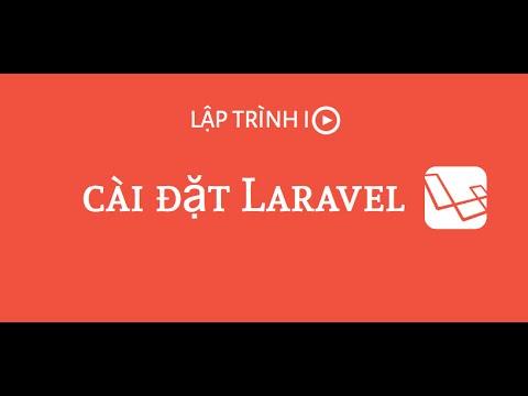 [LapTrinh.IO] Hướng dẫn cài đặt Laravel