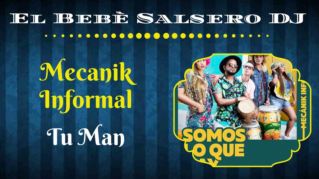 🆕 Mecanik Informal - Tu Man (Salsa 2020) 🔻El Bebè Salsero DJ🔺