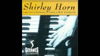 Shirley Horn / Light Out of Darkness