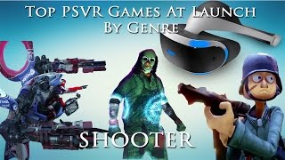 Top Playstation VR Games at Launch by Genre - Shooters