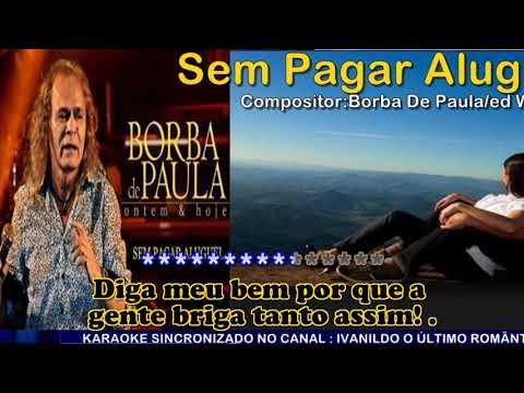 Sem Pagar Aluguel   -  Borba de Paula  - karaoke