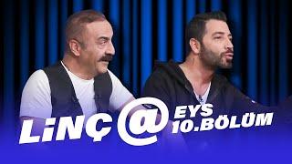LİNÇ@ (Yılmaz Erdoğan - Aşkım Kapışmak) | EYS 10. Bölüm