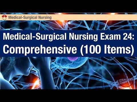 Medical Surgical Nursing Exam: 24 Comprehensive