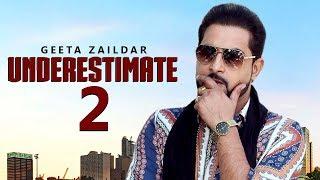 UNDERESTIMATE 2   Geeta Zaildar   Gurlez Akhtar   Karan Aujla   Deep Jandu   Punjabi Songs   Gabruu