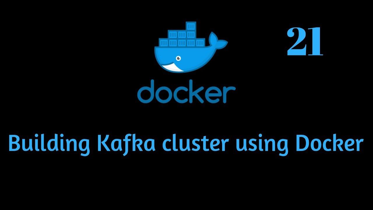 Building Kafka cluster using Docker
