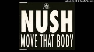 Nush - Move That Body (Snatch Mix)