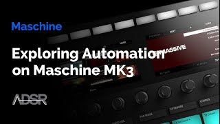 Maschine Mk3 - Exploring Automation
