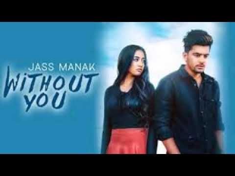 WITHOUT YOU - JASS MANAK (Full Song) Satti Dhillon | Latest Punjabi Songs 2018 |Dj Punjab|