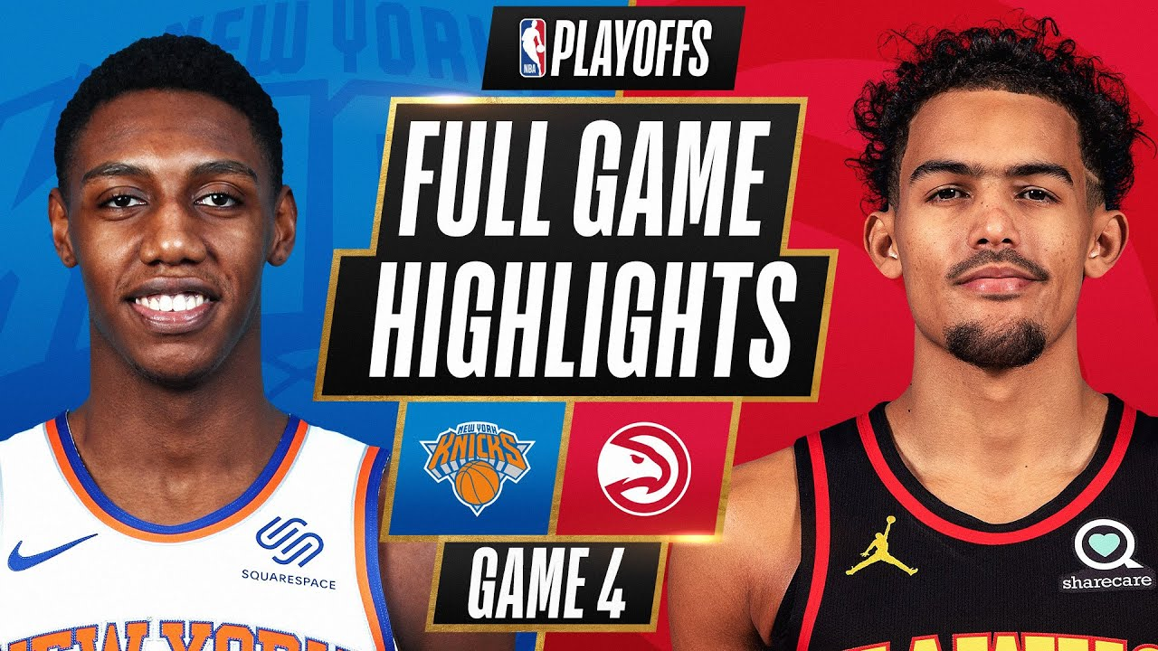 Knicks vs. Hawks - Game Recap - May 30, 2021 - ESPN