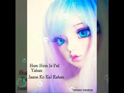 WhatsApp Status Video Hum Hain Is Pal Yahan | Female Version | Most Romantic