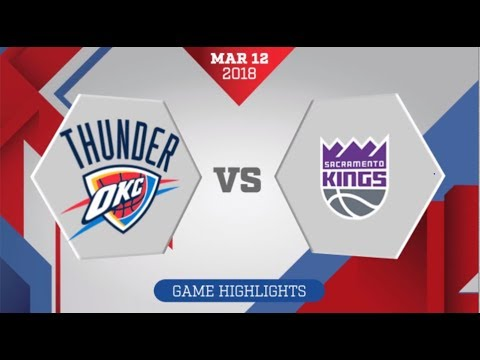 Sacramento Kings vs Oklahoma City Thunder: March 12, 2018