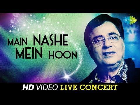 Main Nashe Mein Hoon | Jagjit Singh | Live Concert Video