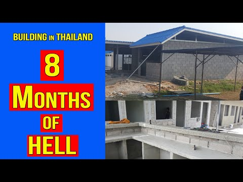 Building in Thailand The Eight Months of HELL I Went Through (2020)