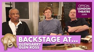 Backstage with: Glengarry Glen Ross